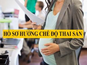Hồ sơ bảo hiểm thai sản gồm những gì?